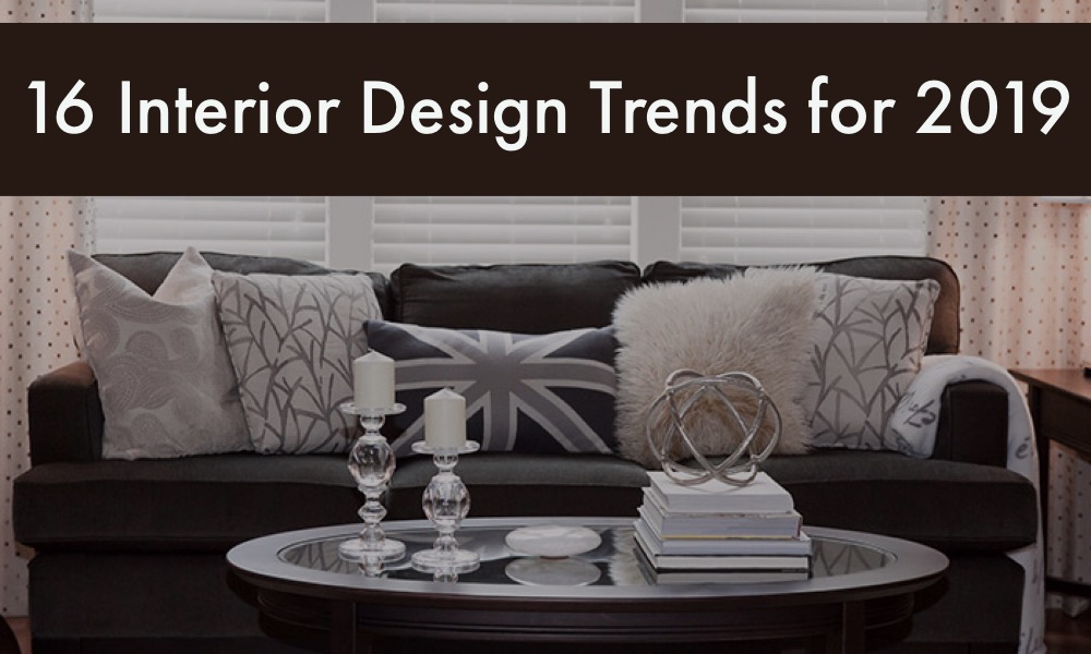 16 interior design trends for 2019 magic homestaging and - Interior design trends 2019 ...